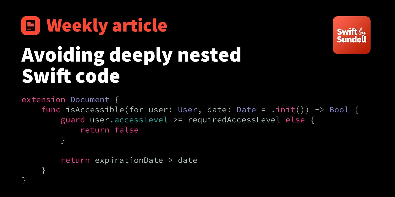 Avoiding deeply nested Swift code