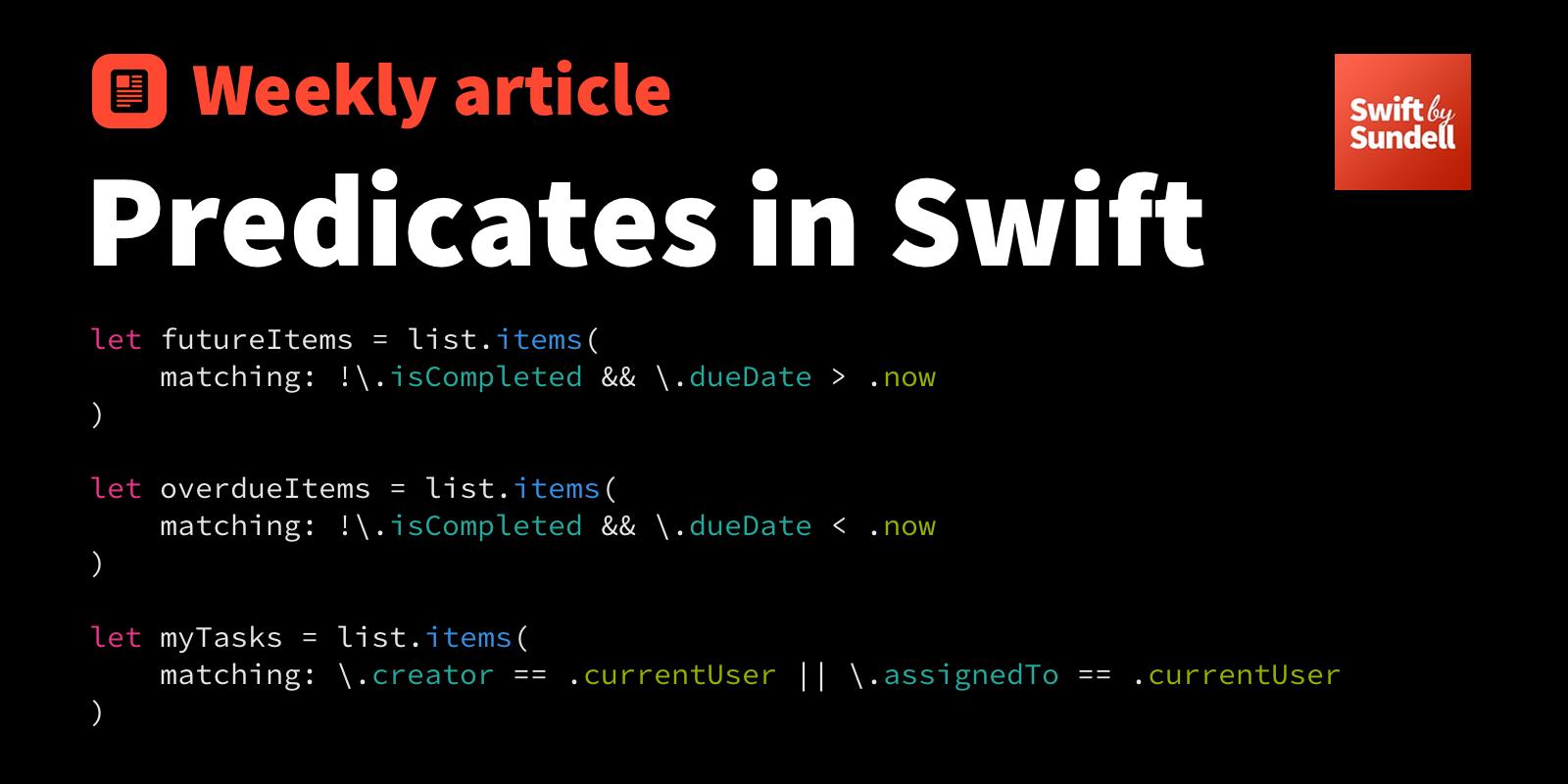 Predicates in Swift   Swift by Sundell