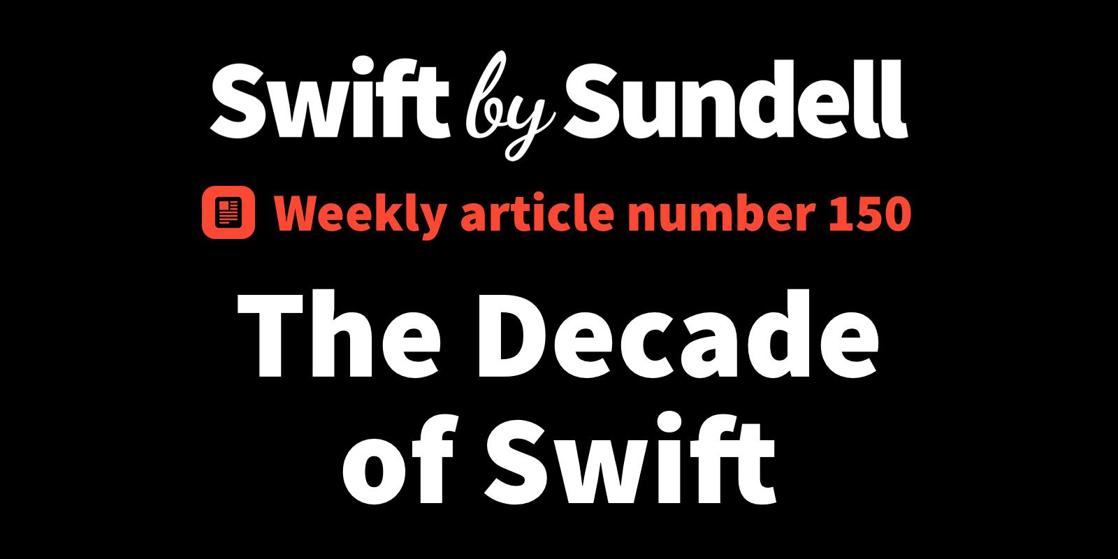 The Decade of Swift - RapidAPI