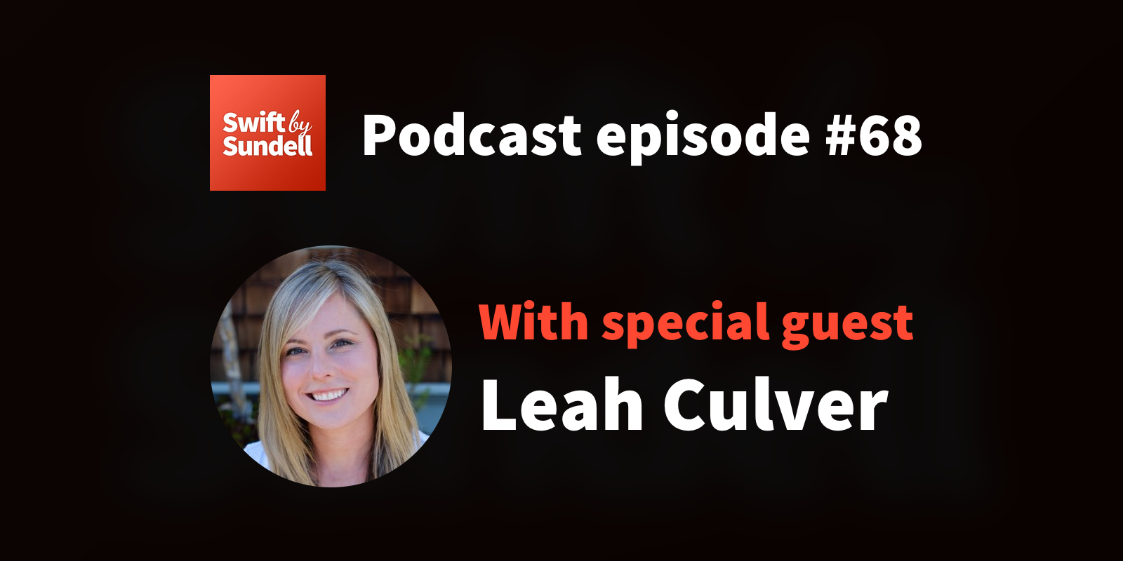 "68: ""MVPs and prototypes"", with special guest Leah Culver"