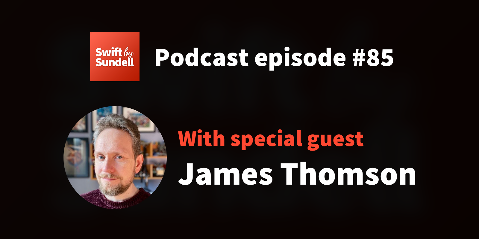 """Podcast: """"Cross-Apple platform development"""", with special guest James Thomson"""