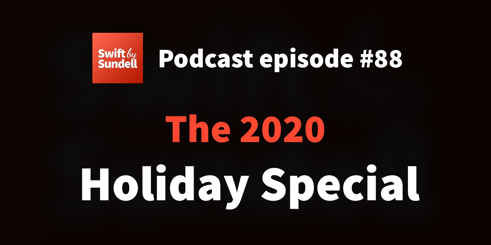 """88: """"The 2020 Holiday Special"""""""