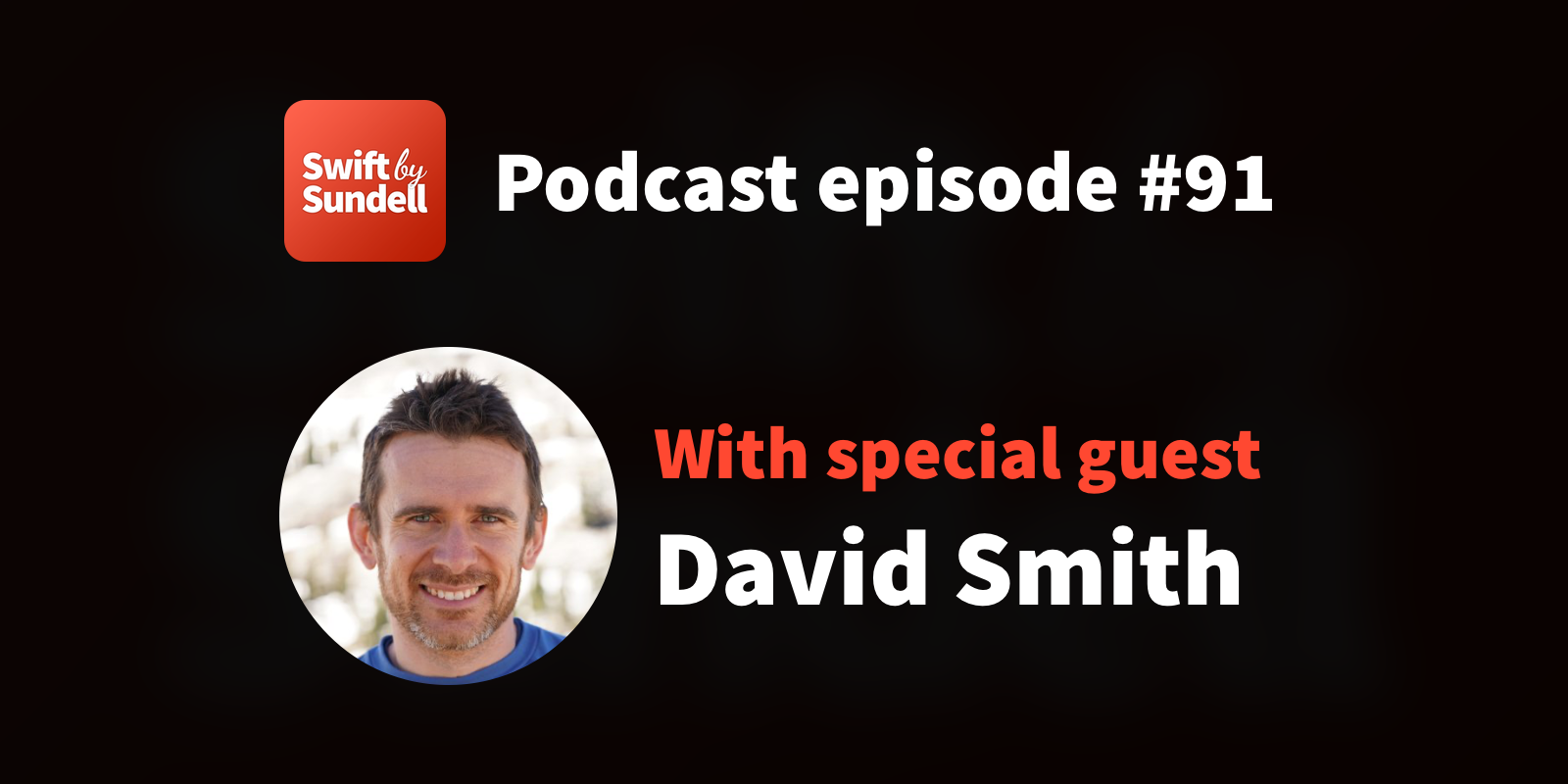 """Podcast: """"Is SwiftUI ready for production?"""", with special guest David Smith"""