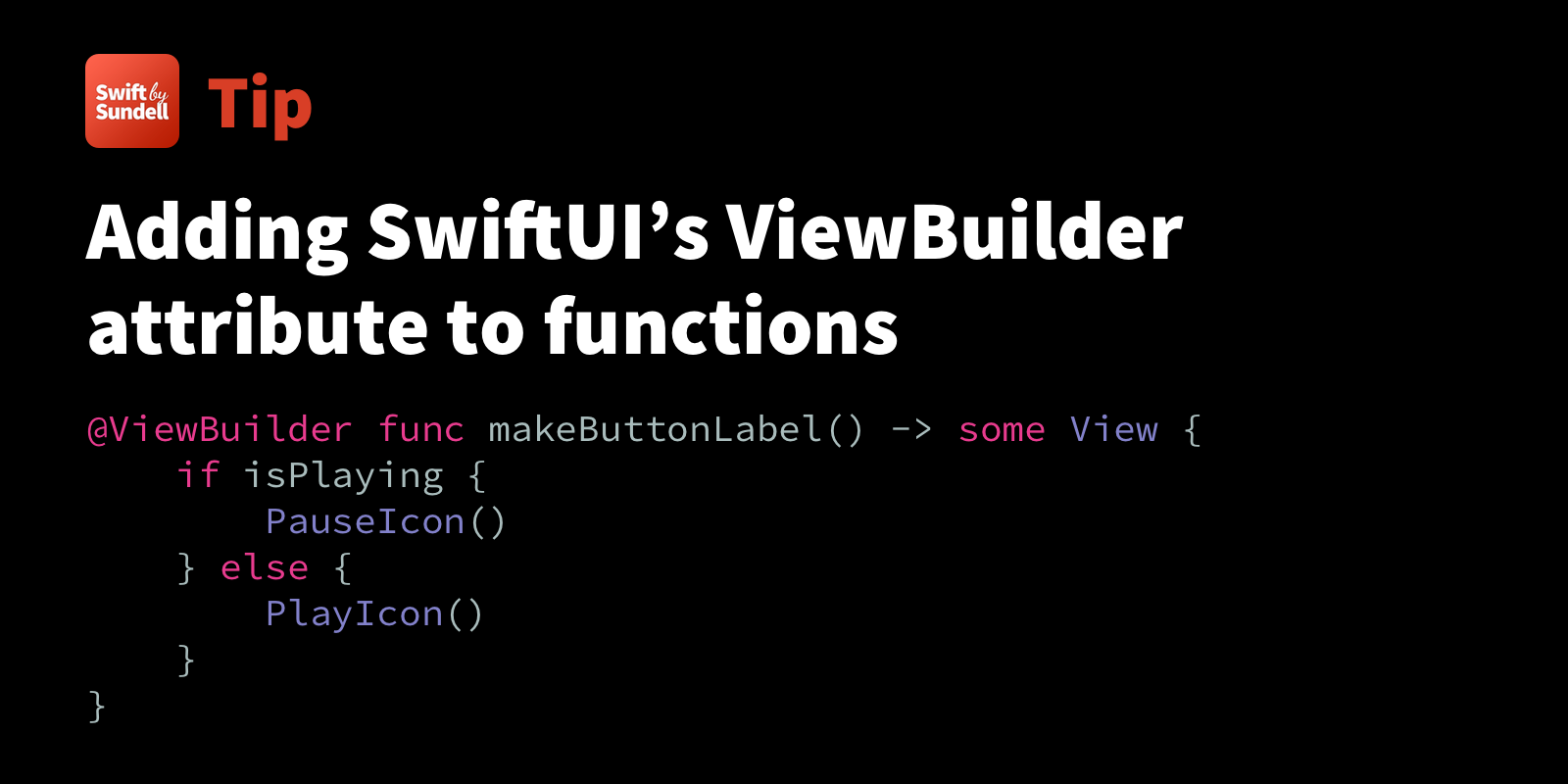 Tip: Adding SwiftUI's ViewBuilder attribute to functions