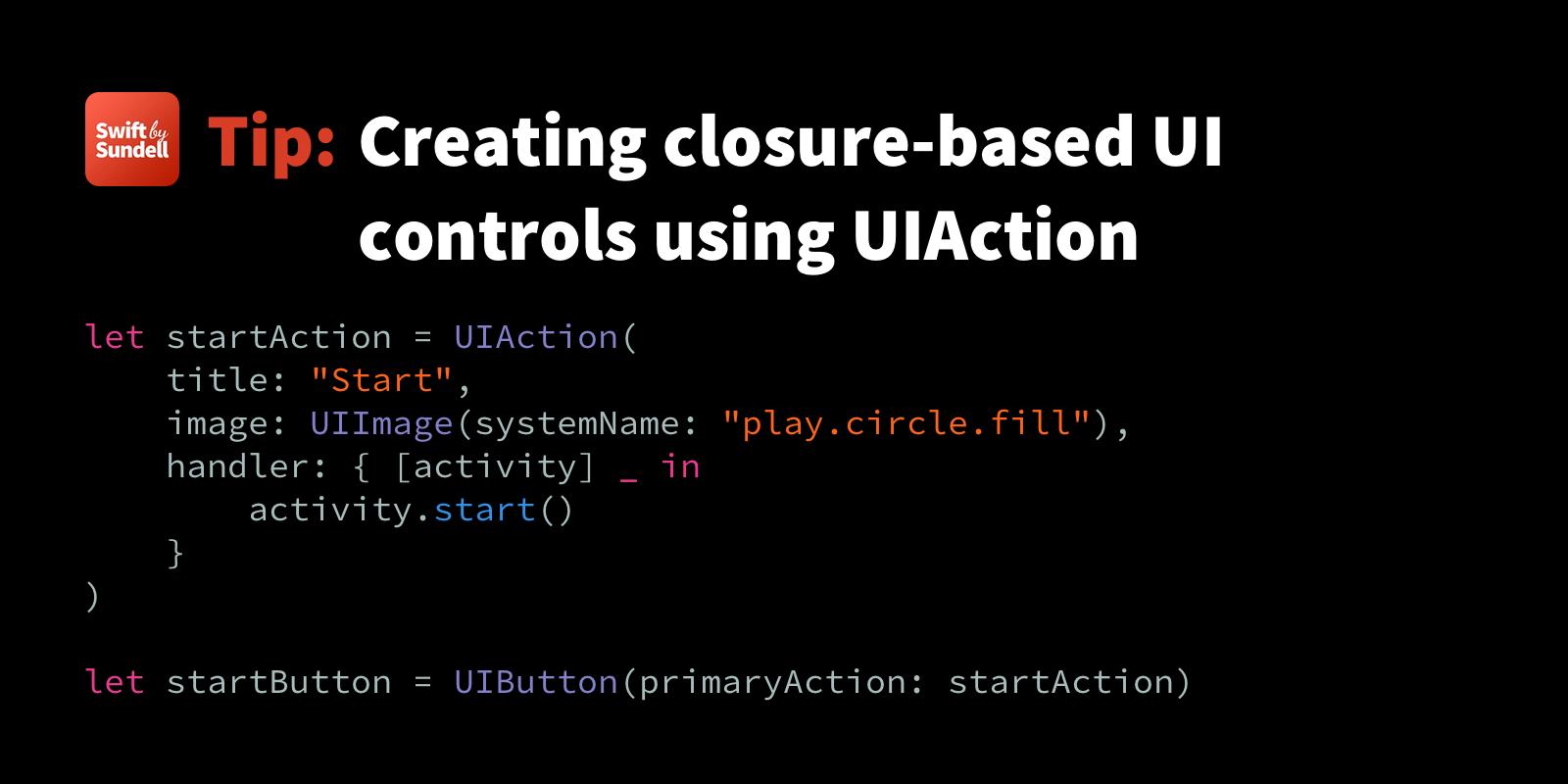 Creating closure-based UI controls using UIAction