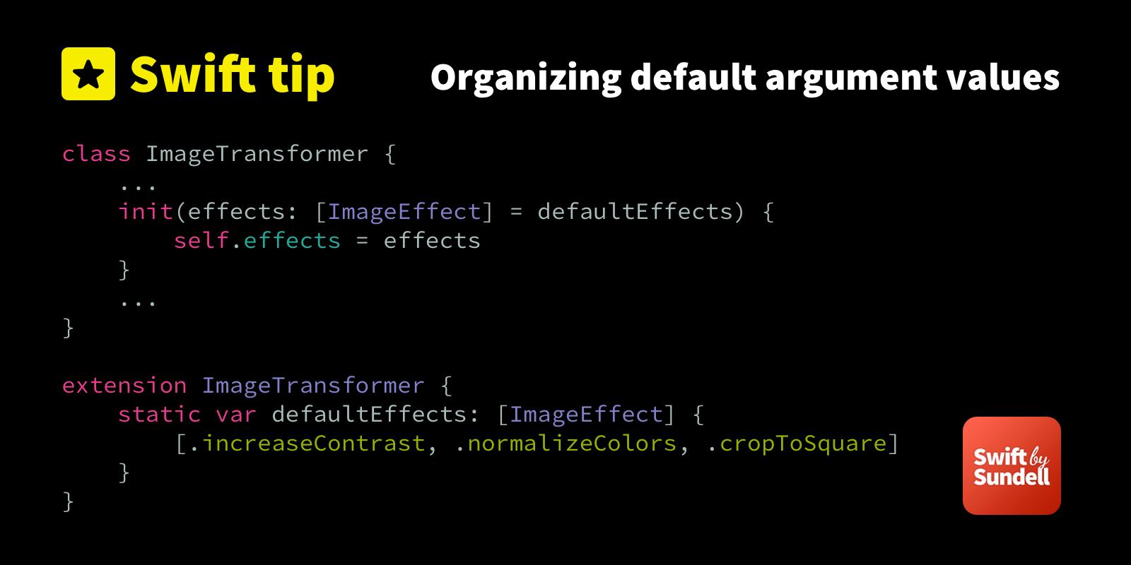 Tip: Organizing default argument values