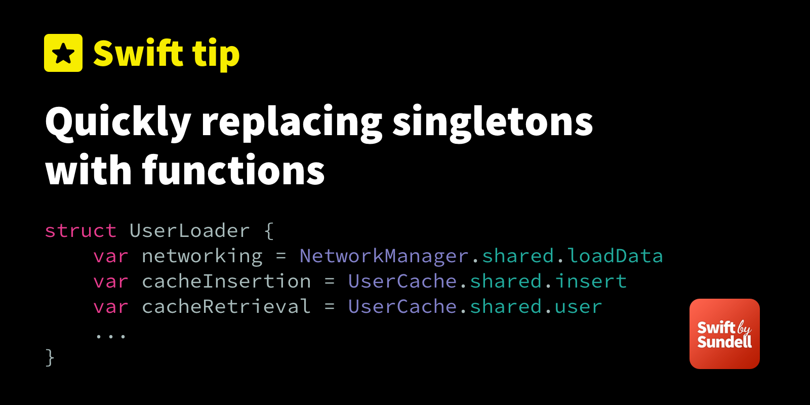 Tip: Quickly replacing singletons with functions