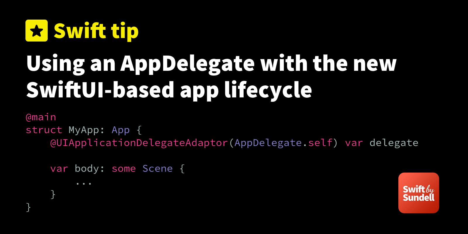 Tip: Using an AppDelegate with the new SwiftUI-based app lifecycle